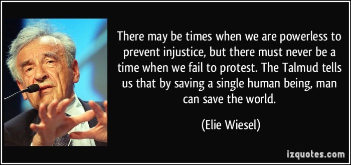 quote-there-may-be-times-when-we-are-powerless-to-prevent-injustice-but-there-must-never-be-a-time-when-elie-wiesel-278053